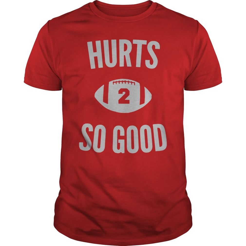a2e0f20d Alabama Game Day Funny Football Hurts 2 Good T-Shirt Hoodie Tank-Top ...