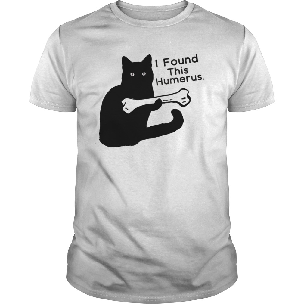 294c9dab1 I Found This Humerus Funny Black Cat Tee Shirt Hoodie Tank-Top Quotes