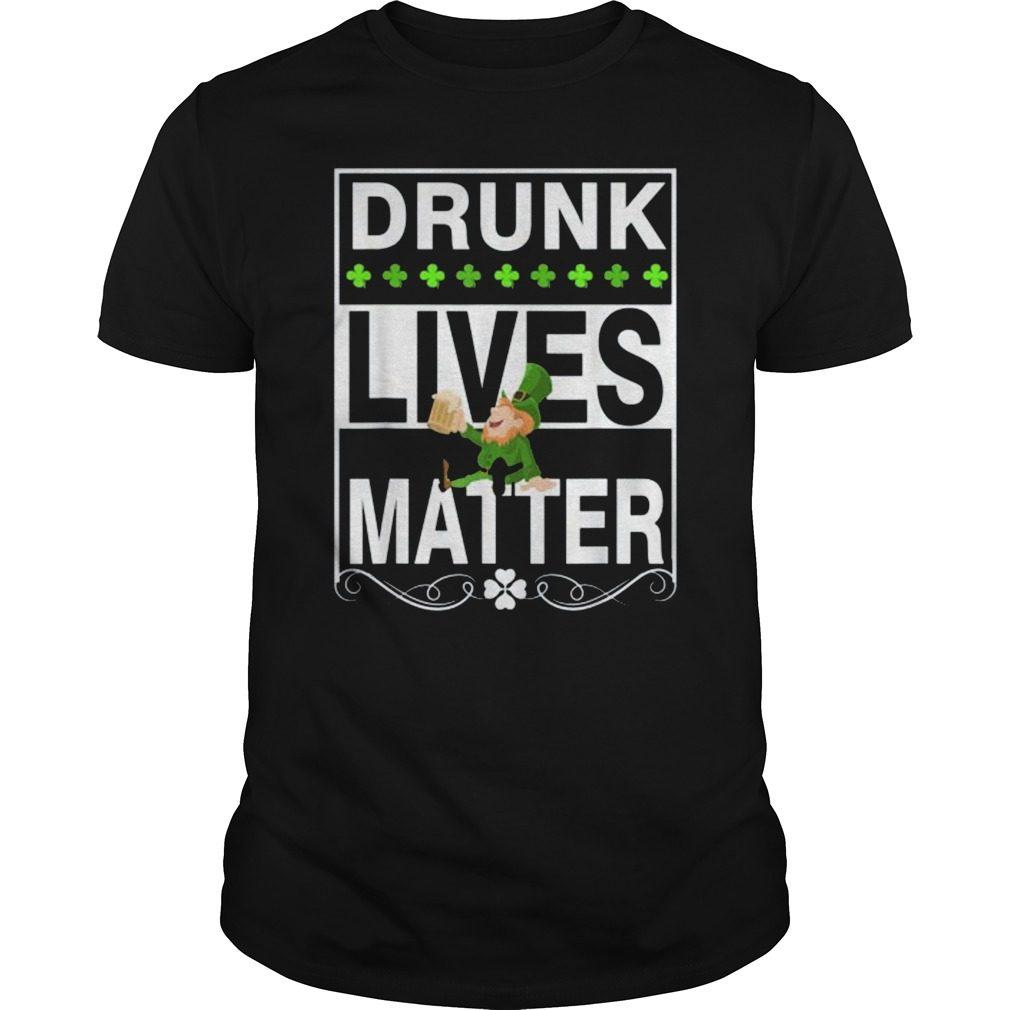 315903af3 Funny St. Patrick's Day Shirt Drunk Lives Matter Leprechaun Hoodie ...