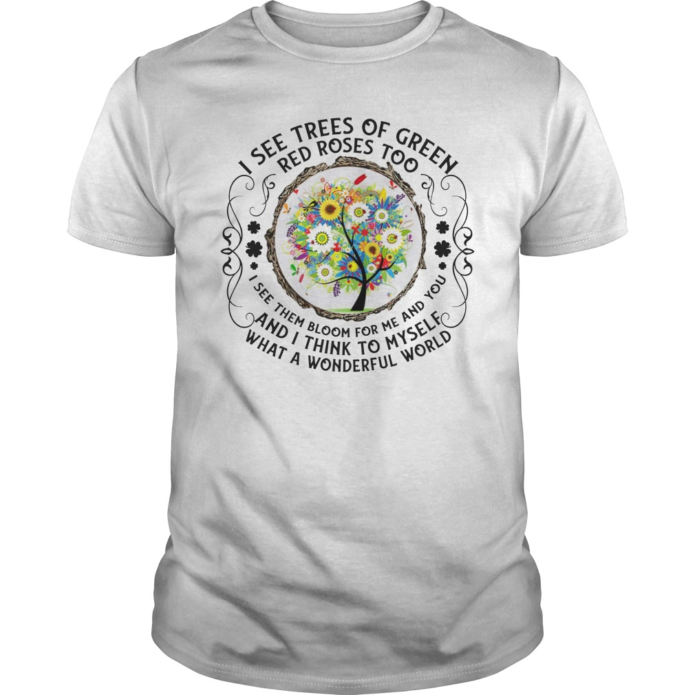 54400b7cf69 Womens I See Trees Of Green Red Roses Too Hippie T-Shirt Hoodie Tank ...