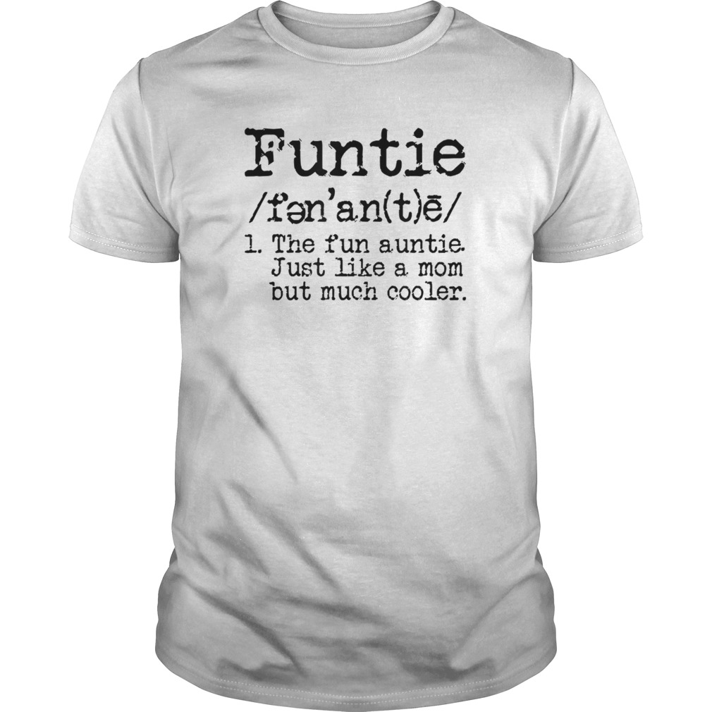 f4e68c5a15 Aunt Tshirt Funtie The Fun Auntie Funny Novelty Tshirts Hoodie Tank ...