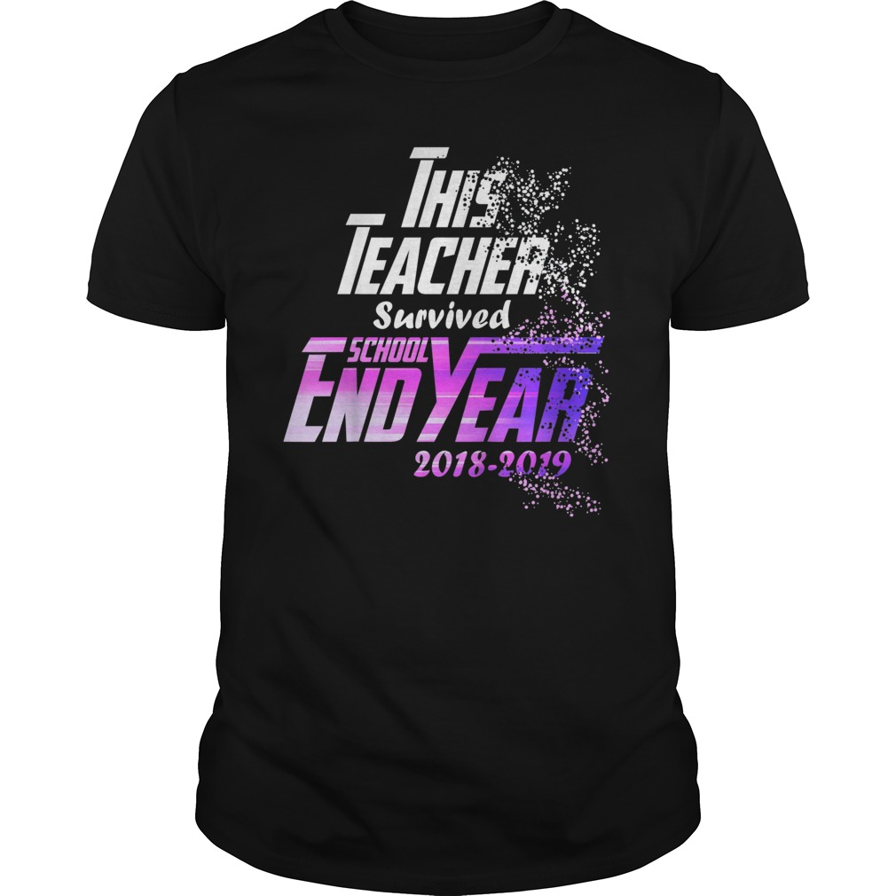 Funny This Teacher Survived The 2018 2019 End School Year T Shirt