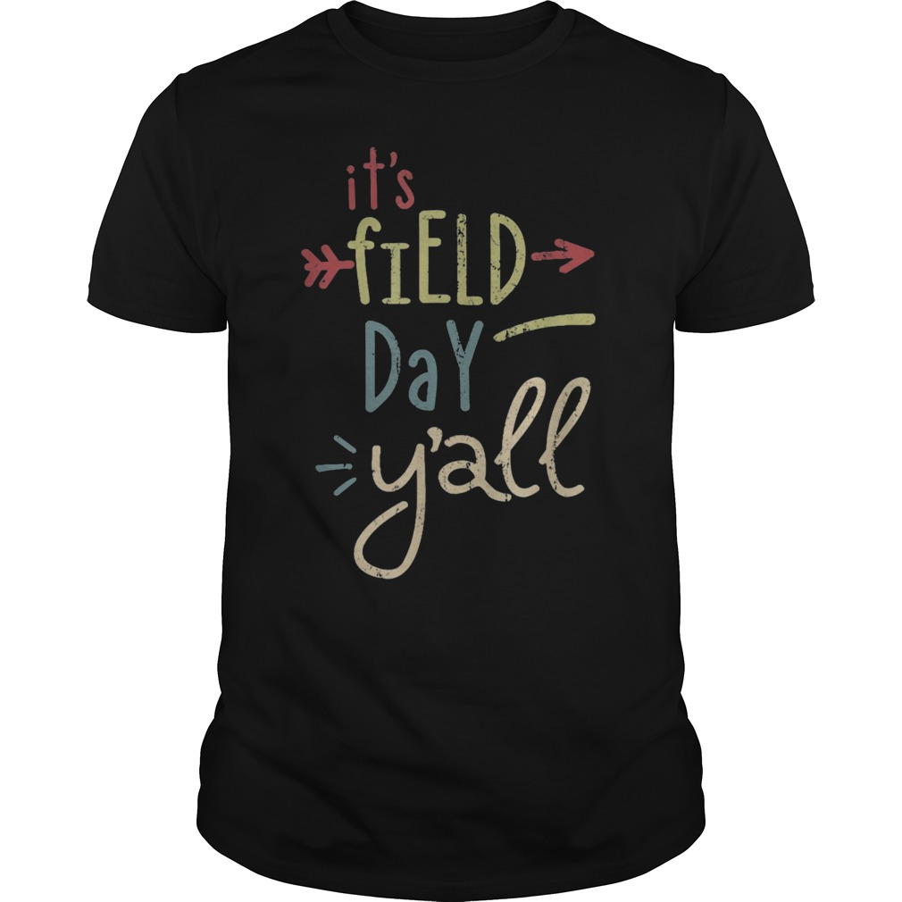 39a2305f7 It's Field Day Y'all - last day of school T-Shirt Hoodie Tank-Top Quotes