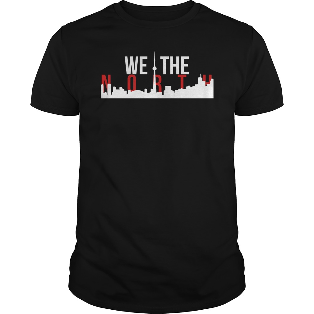 c153ff7efb9 Raptors We The North Toronto Skyline T-Shirt Hoodie Tank-Top Quotes