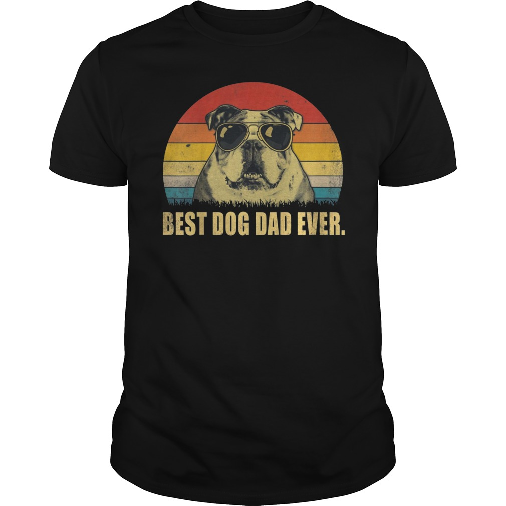 5a8ea042 Best Dog Dad Ever T-Shirt English Bulldog Daddy Father Gift Hoodie ...