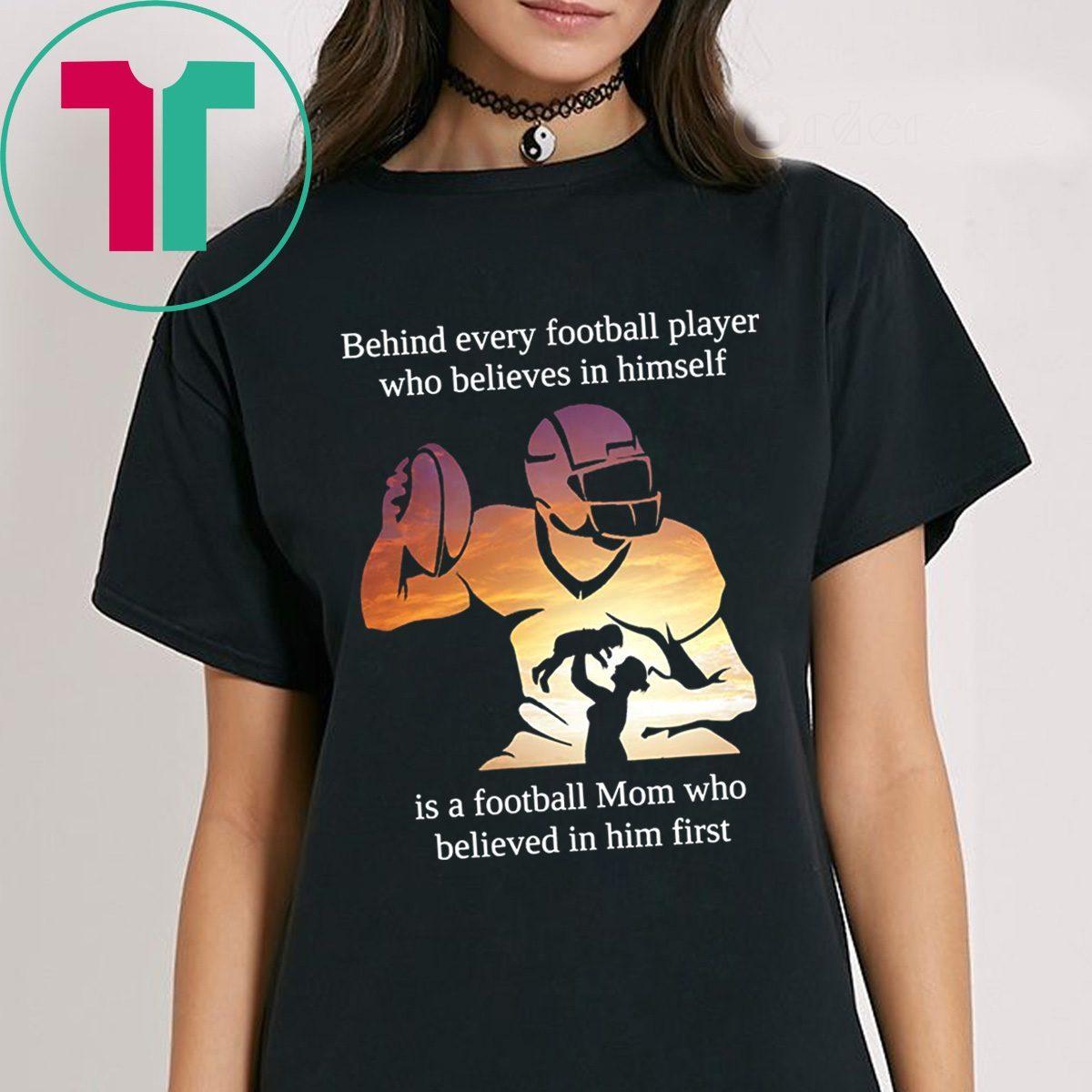 Behind Every Football Player Mom Football Shirt Hoodie Tank ...