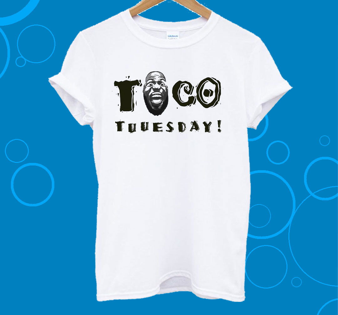 Lebron Taco Tuesday T-Shirts Hoodie Tank-Top Quotes