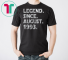 Legend Since August 1993 25 Years Old Birthday Gift T Shirt